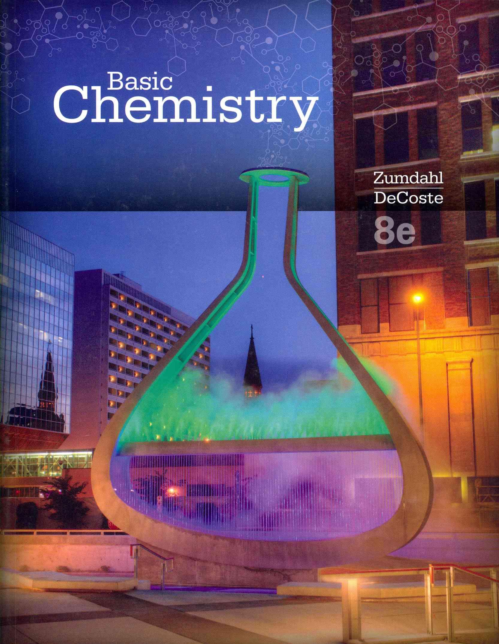 Basic Chemistry By Zumdahl, Steven S./ Decoste, Donald J.